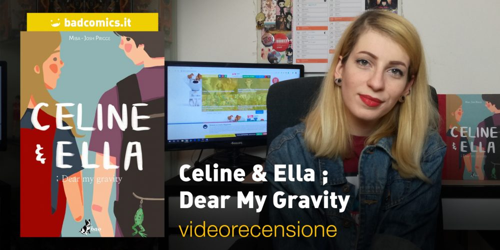 Celine & Ella ; Dear My Gravity, la videorecensione