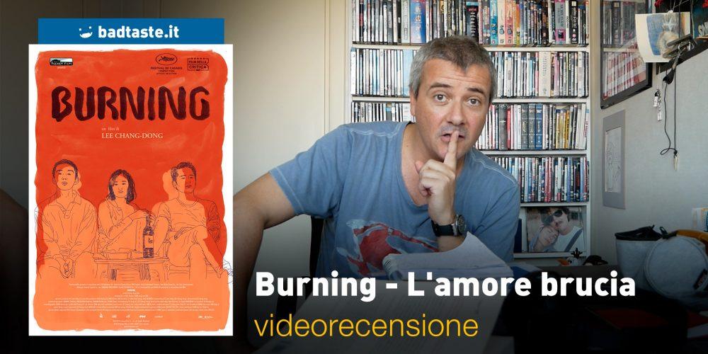 burning amore brucia videorecensione
