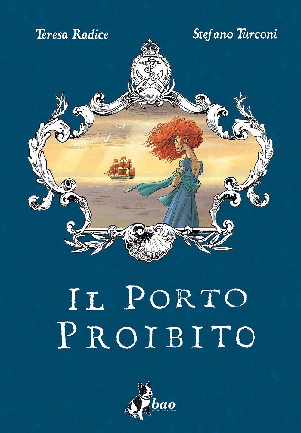 Il porto proibito, di Teresa Radice e Stefano Turconi - BAO Publishing