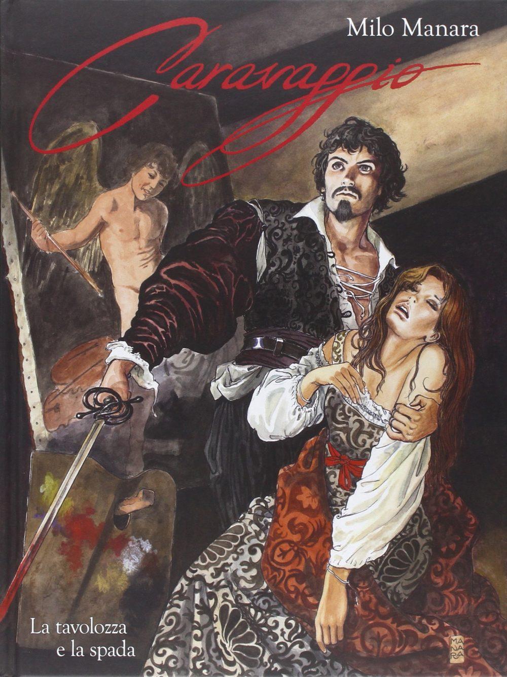 Caravaggio vol. 1: La tavolozza e la spada, di Milo Manara - Panini Comics