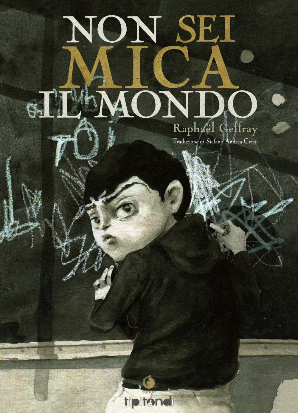 Non Sei Mica Il Mondo, copertina di Raphaël Geffray
