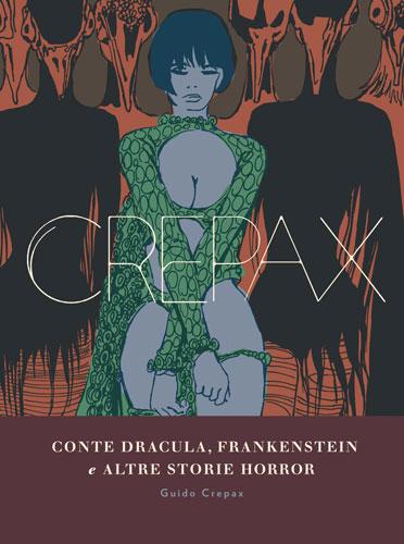 Conte Dracula, Frankenstein e altre storie Horror, copertina di Guido Crepax