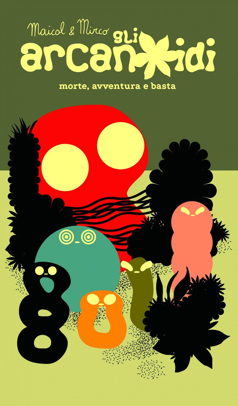 Gli Arcanoidi: morte, avventura e basta, copertina di Maicol & Mirco