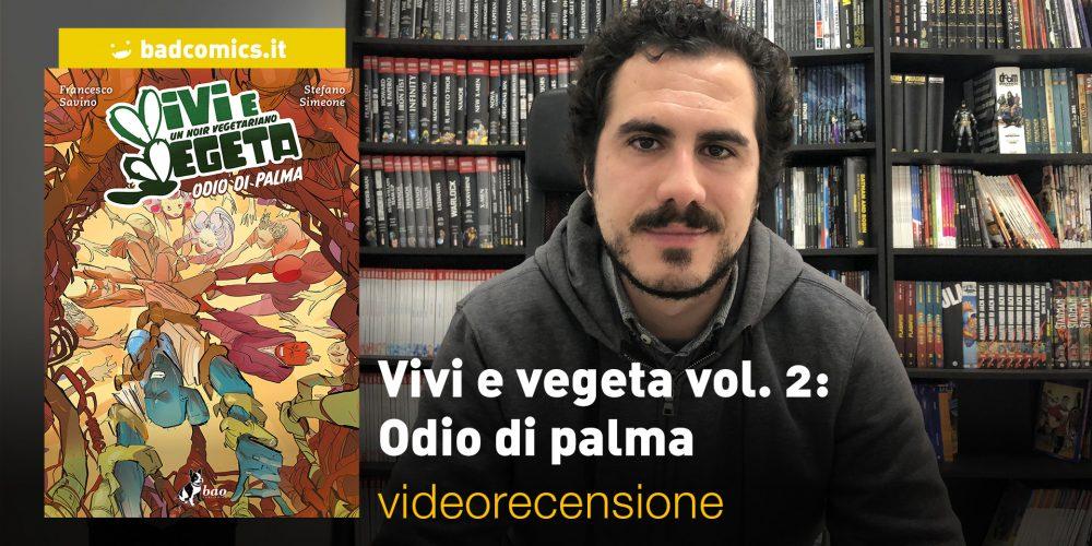 Vivi e vegeta vol. 2: Odio di palma