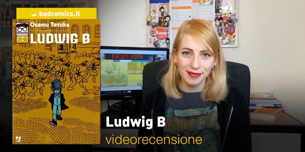 Ludwig B, la videorecensione