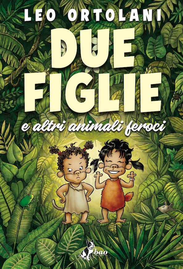Due figlie e altri animali feroci, copertina di Leo Ortolani