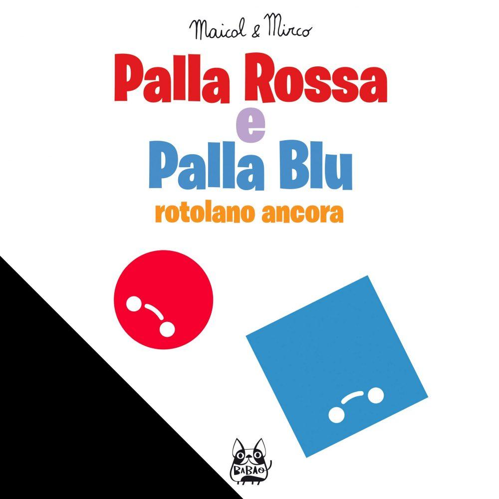 Palla Rossa e Palla Blu rotolano ancora, copertina di Maicol e Mirco