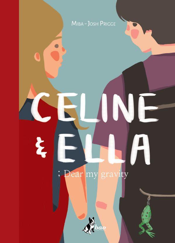Celine & Ella ; Dear my gravity, copertina di Josh Prigge